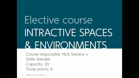 Thumbnail for entry Elective - Interactive Spaces & Environments