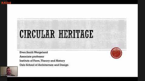 Thumbnail for entry Circular Heritage Even Smith Wergeland 17.12.20