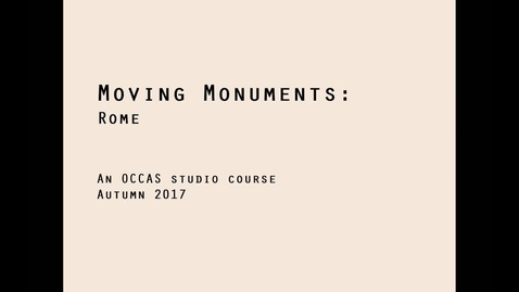 Thumbnail for entry ARK-UL - OCCAS - Moving Monuments - Rome