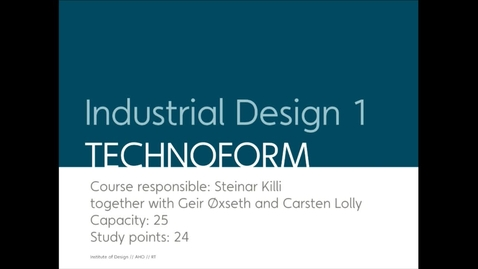 Thumbnail for entry IDE - Industrial Design I - Technoform