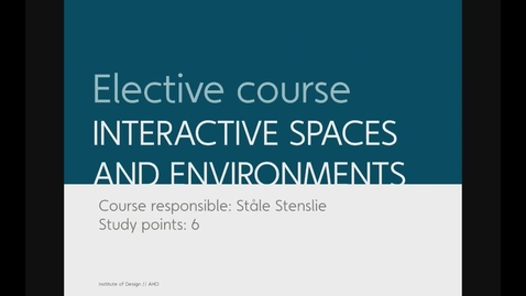 Thumbnail for entry Design - Interactive Spaces and Environments