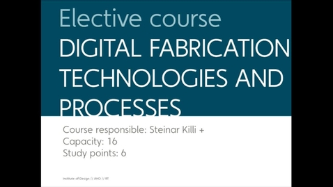 Thumbnail for entry IDE - Digital fabrication, technologies and processes