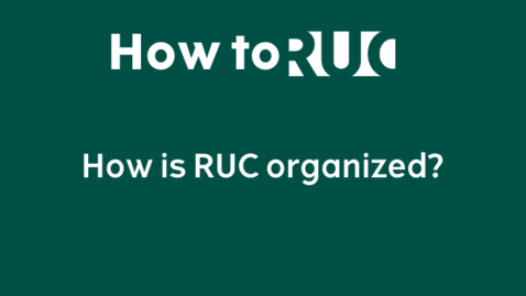 Thumbnail for entry How is RUC organized?