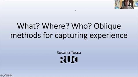 """Thumbnail for entry """"What? Where? Who? Oblique methods for capturing experience"""", lecture by Susana Tosca"""