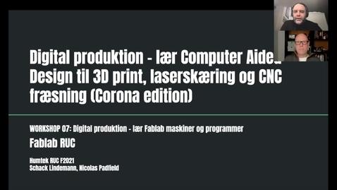 Thumbnail for entry Digital produktion - lær Computer Aided Design til 3D print, laserskæring og CNC fræsning (Corona edition)