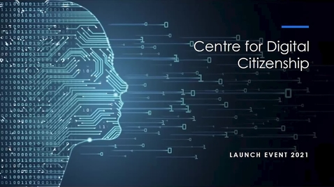 Thumbnail for entry Centre for Digital Citizenship - Launch Event 2021