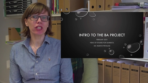 Thumbnail for entry Helene Dyrhauge welcomes and explains a little about the framework for your upcoming bachelor project