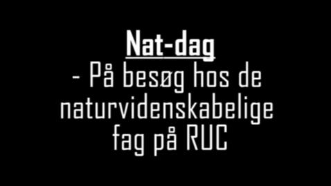 Thumbnail for entry Natdag 2010, På besøg hos de naturvidenskabelige fag på RUC