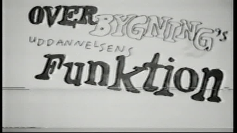 """Thumbnail for entry Orientering om overbygningsuddannelserne. Overskrift: """"Overbygningsuddannelsernes funktion"""""""
