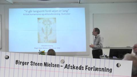"""Thumbnail for entry Professor Birger Steen Nielsen: """"Vi går langsomt fordi vejen er lang"""", Afskedsforelæsning 22 Jan. 2016"""
