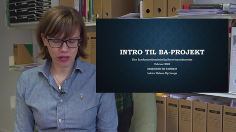 Thumbnail for entry Helene Dyrhauge byder velkommen og forklare lidt om rammerne for dit kommende bachelor projekt.