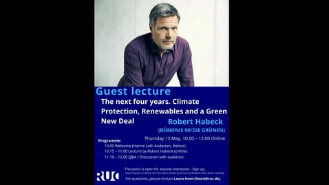 Thumbnail for entry Robert Habeck @ RUC, 13 May 2021 - The next four years: Climate Protection, Renewables and a Green New Deal