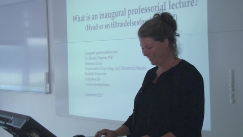 Thumbnail for entry Professor (mso) Eva Bendix Petersen - What is an Inaugural Professorial Lecture