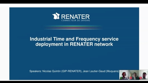 Thumbnail for entry Industrial Time and Frequency Industrial Time and Frequency service deployment in RENATER network deployment in RENATER network.mp4