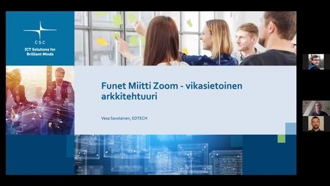 Thumbnail for entry  Funet Miitti Zoom vikasietoinen arkkitehtuuri - Funet tekniset päivät 26.5.2021