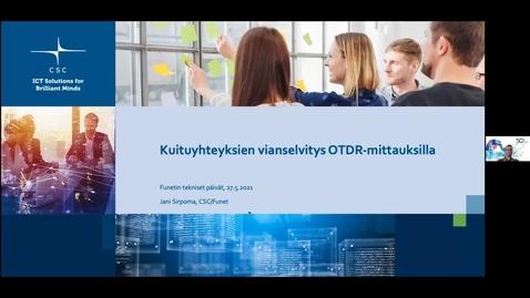 Thumbnail for entry Kuituyhteyksien vianselvitys OTDR-mittauksella - Funet tekniset päivät 27.5.2021