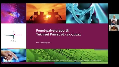 Thumbnail for entry  Funet-palveluraportti - Funet tekniset päivät 26.5.2021