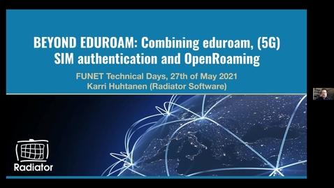 Thumbnail for entry Beyond Eduroam - Funet tekniset päivät 27.5.2021