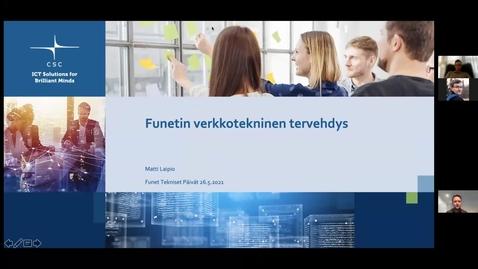 Thumbnail for entry Funetin verkkotekninen tervehdys - Funet tekniset päivät 26.5.2021