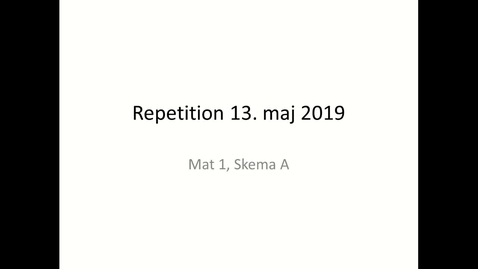 Thumbnail for entry Uge 14, Lille dag: Repetition 3 (13-05-29)