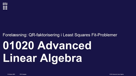 Thumbnail for entry Lecture 5c: QR-faktorisering for Least Squares Fit