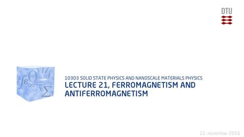 Thumbnail for entry Lecture 21, Ferromagnetism and antiferromagnetism