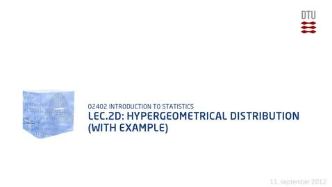 Thumbnail for entry Lec.2D: Hypergeometrical Distribution (With Example)