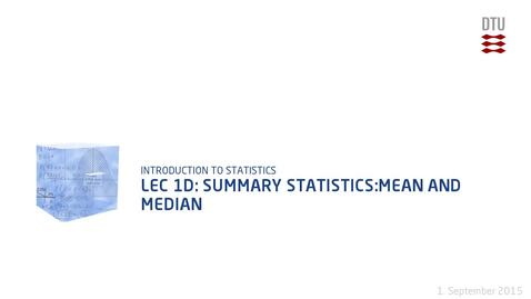 Thumbnail for entry Lec 1D: Summary Statistics:Mean and Median