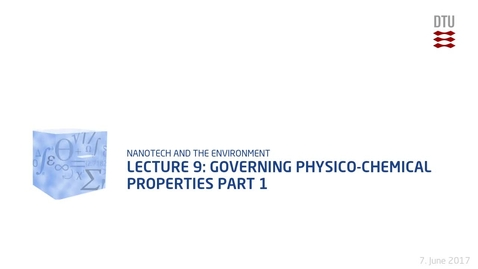 Thumbnail for entry Lecture 9: Governing Physico-Chemical Properties Part 1