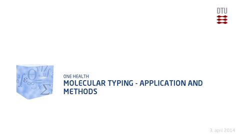 Thumbnail for entry Molecular Typing - Application and Methods
