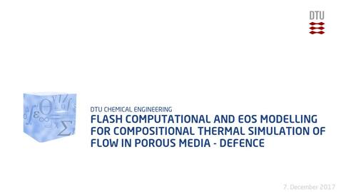 Thumbnail for entry Flash Computational and EoS Modelling for Compositional Thermal Simulation of Flow in Porous Media - Defence