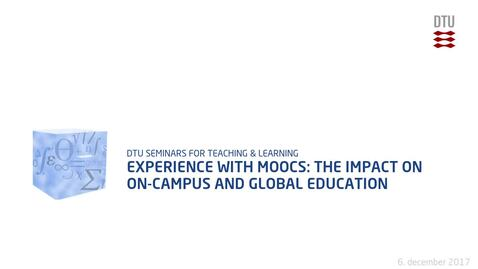 Thumbnail for entry Experience with MOOCs: The Impact on On-campus and Global Education