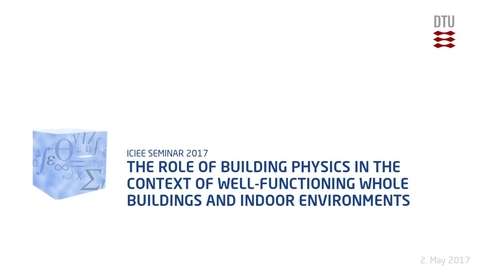 Thumbnail for entry The role of building physics in the context of well-functioning whole buildings and indoor environments