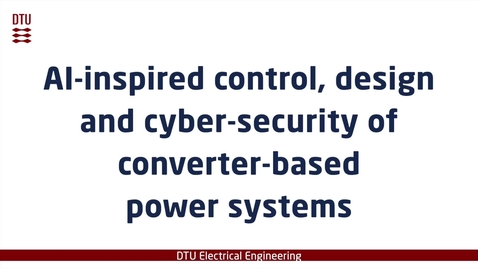 Thumbnail for entry AI-inspired control, design and cyber-security of converter-based power systems