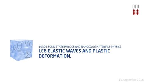 Thumbnail for entry Le6 Elastic Waves and Plastic Deformation.