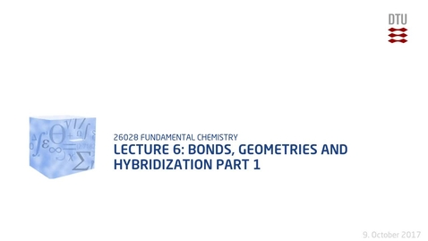 Thumbnail for entry Lecture 6: Bonds, Geometries and Hybridization Part 1