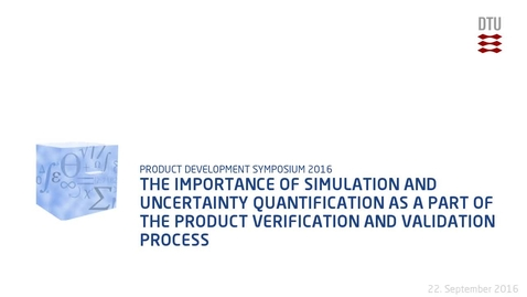Thumbnail for entry The importance of simulation and uncertainty quantification as a part of the product verification and validation process