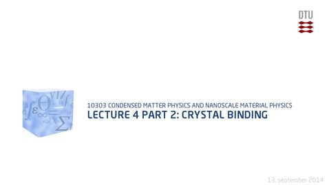 Thumbnail for entry Lecture 4 part 2: Crystal binding