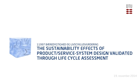 Thumbnail for entry The sustainability effects of Product/Service-System design validated through Life Cycle Assessment