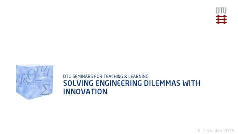 Thumbnail for entry Solving Engineering Dilemmas with Innovation