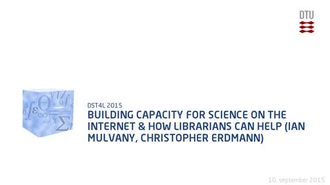 Thumbnail for entry Building Capacity for Science on the Internet & How Librarians Can Help (Ian Mulvany, Christopher Erdmann)