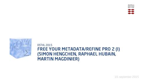 Thumbnail for entry Free Your Metadata/Refine Pro 2 (I) (Simon Hengchen, Raphael Hubain, Martin Magdinier)