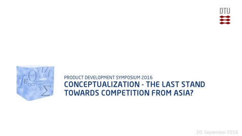 Thumbnail for entry Conceptualization - the last stand towards competition from Asia?