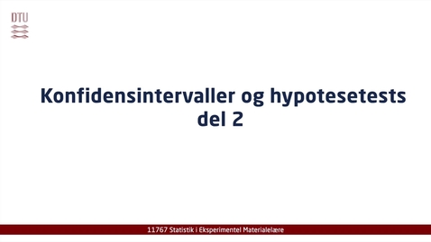 Thumbnail for entry Konfindensintervaller og hypotesetests del 2