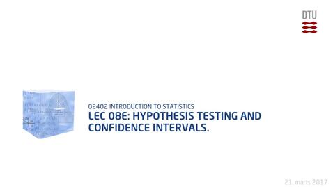 Thumbnail for entry Lec 08E: Hypothesis testing and confidence intervals.