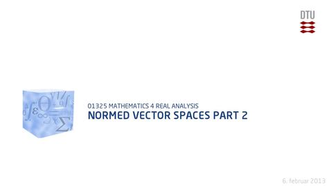 Thumbnail for entry Normed Vector Spaces Part 2