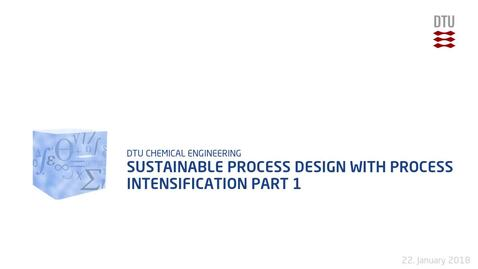 Thumbnail for entry Sustainable Process Design With Process Intensification Part 1