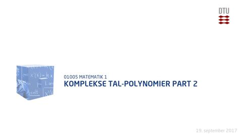Thumbnail for entry Komplekse Tal-Polynomier Part 2