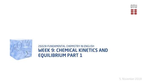 Thumbnail for entry Week 9: Chemical Kinetics And Equilibrium Part 1