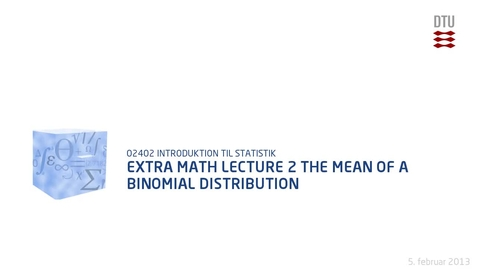 Thumbnail for entry Extra Math Lecture 2: The mean of the binomial distribution
